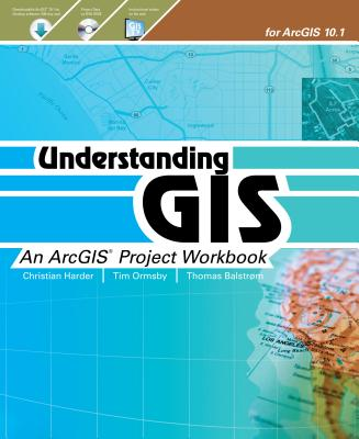 Understanding Gis By Harder, Christian/ Ormsby, Tim/ Balstrom, Thomas